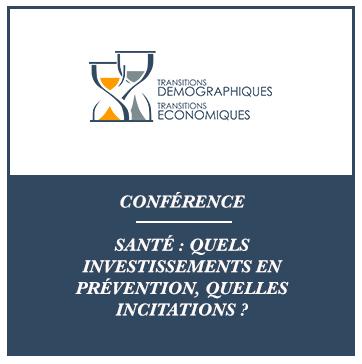 Conférence : «Santé : quels investissements, quelles incitations ? » organisée par chaire «Transitions démographiques, Transitions économiques»