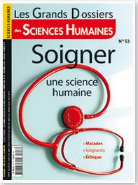 Publication du Dossier de la revue Sciences Humaines «Soigner une science humaine»